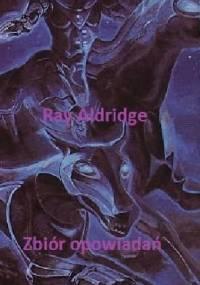 Ray Aldridge - Zbiór opowiadań