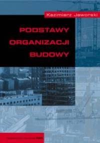 Kazimierz M. Jaworski - Podstawy organizacji budowy