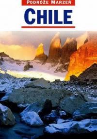 Podróże Marzeń - Chile - Historia