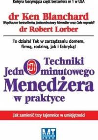 Techniki jednominutowego menedżera w praktyce - Lorber Robert, Blanchard Ken