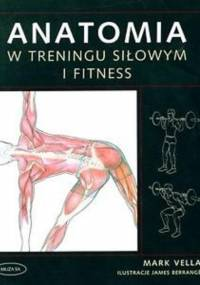 Vella M. - Anatomia w treningu siłowym i fitness