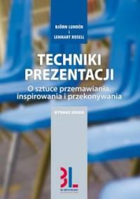 Techniki prezentacji - o sztuce przemawiania, inspirowania i angażowania - Lunden Bjorn, Rosell Lennart