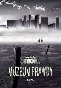 Muzeum Prawdy - Hannibal Smoke