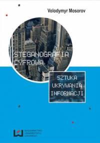 Steganografia cyfrowa. Sztuka ukrywania informacji - Mosorov Wolodymyr
