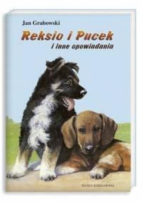 Reksio i Pucek i inne opowiadania - Grabowski Jan