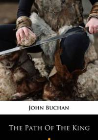 The Path of the King - Buchan John