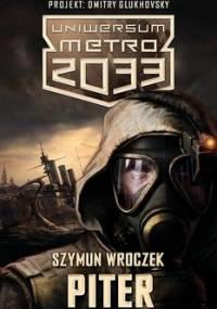 Uniwersum Metro 2033. Piter - Wroczek Szymun