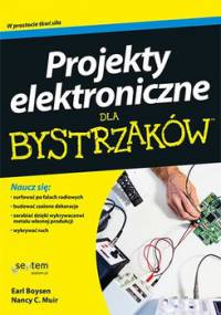 Projekty elektroniczne dla bystrzaków - Boysen Earl, Muir Nancy