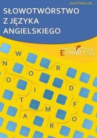 Słowotwórstwo z języka angielskiego - Piekarczyk Anna