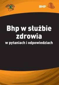 BHP w służbie zdrowia w pytaniach i odpowiedziach - Błażejczyk Anna