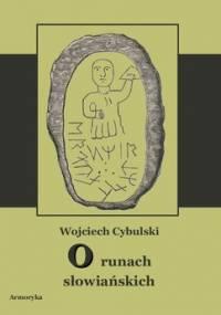 O runach słowiańskich - Cybulski Wojciech