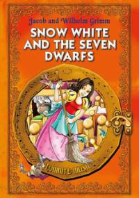 Snow White and the Seven Dwarfs - Grimm Jakub, Grimm Wilhelm