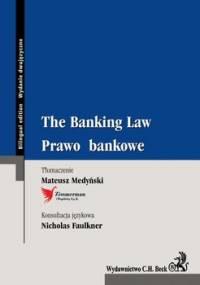 The banking law. Prawo bankowe - Medyński Mateusz