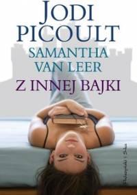 Z innej bajki - Picoult Jodi, Van Leer Samantha