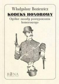 Kodeks honorowy - Boziewicz Władysław