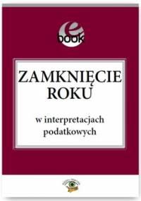 Zamknięcie roku w interpretacjach podatkowych - Rychlik Jakub