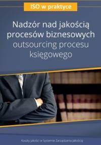 Nadzór nad jakością procesów biznesowych. Outsourcing procesu księgowego - Preus Artur