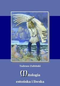 Mitologia estońska i liwska - Zubiński Tadeusz