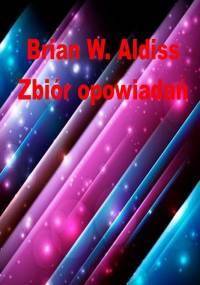 Zbiór opowiadań - Brian Wilson Aldiss