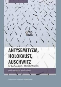 Antysemityzm, Holokaust, Auschwitz w badaniach społecznych - Opracowanie zbiorowe