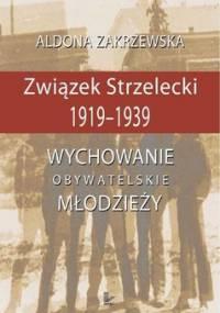 Związek strzelecki 1919-1939 - Zakrzewska Aldona