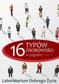Laboratorium Dobrego Życia - 16 typów osobowości w pigułce