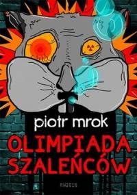 Olimpiada szaleńców - Mrok Piotr