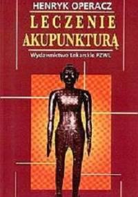 Operacz H. - Leczenie akupunkturą