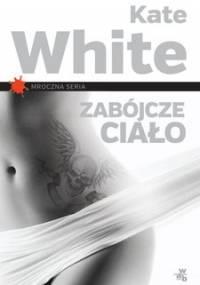 Zabójcze ciało - White Kate