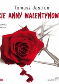 Tomasz Jastrun - Życie Anny Walentynowicz