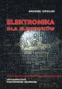 Opolski A. - Elektronika Dla Elektryków