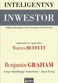Inteligentny inwestor. Najlepsza książka o inwestowaniu wartościowym - Graham Benjamin