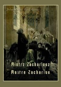 Mistrz Zachariusz. Maitre Zacharius - Verne Jules, Verne Paul