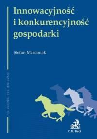 Innowacyjność i konkurencyjność gospodarki - Marciniak Stefan