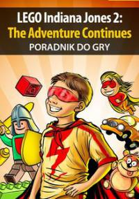 LEGO Indiana Jones 2: The Adventure Continues - poradnik do gry - Basta Michał Wolfen