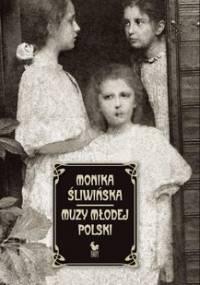 Muzy Młodej Polski - Śliwińska Monika