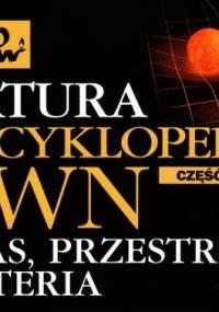 Natura - Encyklopedia PWN - Czas, przestrzeń, materia (2012)