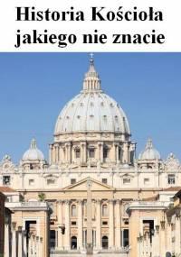 Historia Kościoła jakiego nie znacie