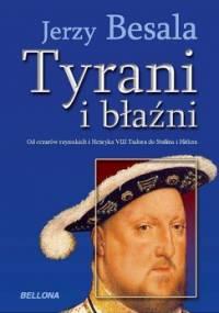 Tyrani i błaźni - Besala Jerzy