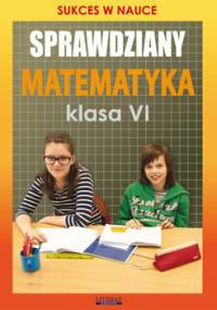 Sprawdziany. Matematyka. Klasa 6. Sukces w nauce - Figat-Jeziorska Agnieszka