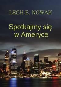 Spotkajmy się w Ameryce - Nowak Lech E.