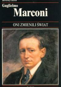 Birch B. - Guglielmo Marconi - jak radio przybliżyło świat