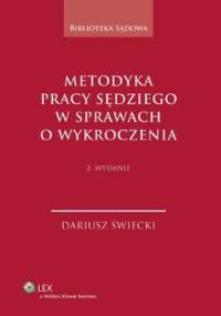 Metodyka pracy sędziego w sprawach o wykroczenia - Świecki Dariusz