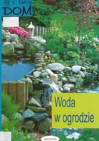 Ty i Twój Dom - Woda w ogrodzie
