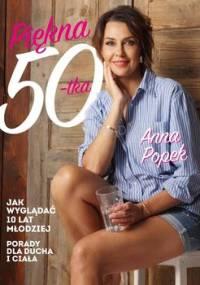 Piękna pięćdziesiątka - Popek Anna