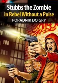Stubbs the Zombie in Rebel Without a Pulse - poradnik do gry - Smoszna Krystian U.V. Impaler
