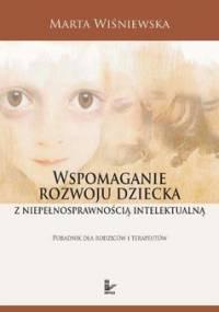 Wspomaganie Rozwoju Dziecka z Niepełnosprawnością Intelektualną - Wiśniewska Marta