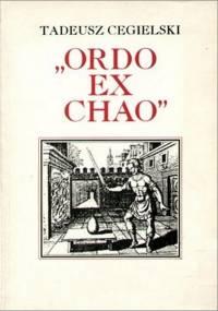 Tadeusz Cegielski - Ordo ex chao: Wolnomularstwo i światopoglądowe kryzysy XVII i XVIII wieku [eBook PL]