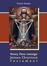 Pismo Święte. Nowy Pana naszego Jezusa Chrystusa Testament - Anonim