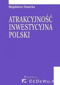 Atrakcyjność inwestycyjna Polski. Rozdział 1. Rola inwestycji zagranicznych we współczesnej gospodarce - Stawicka Magdalena